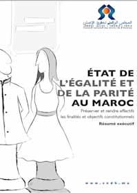 État de l'égalité et de la parité au Maroc: Préserver et rendre effectifs les finalités et objectifs constitutionnels